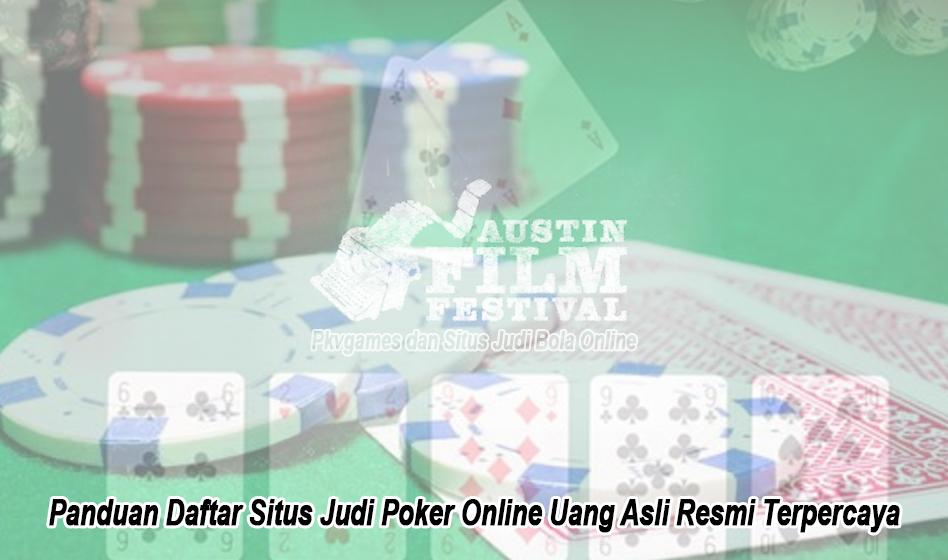 Panduan Daftar Situs Judi Poker Online Uang Asli Resmi Terpercaya