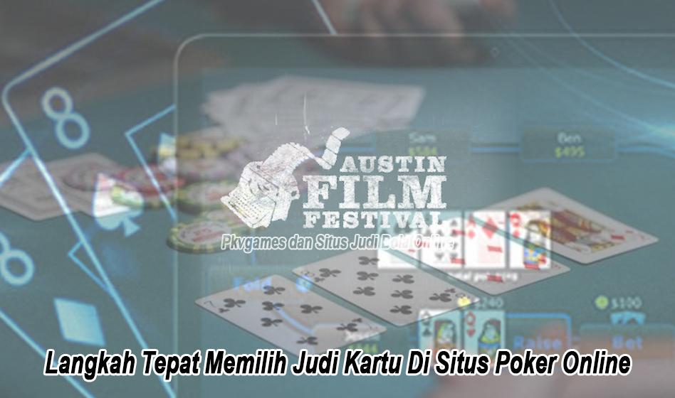 Langkah Tepat Memilih Judi Kartu Di Situs Poker Online